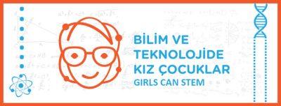Bilim ve Teknolojide Kız Çocuklar (Girls Can STEM) projesi