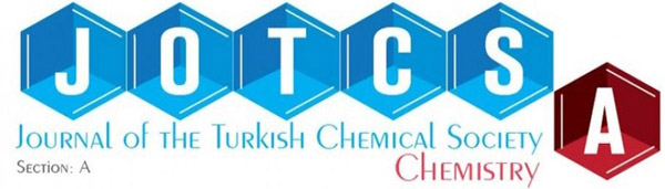 Journal of the Turkish Chemical Society, Section A: Chemistry