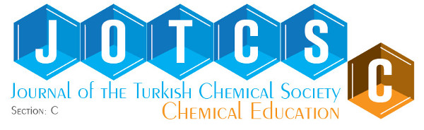 Journal of the Turkish Chemical Society, Section C: Chemical Education